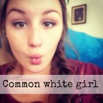 Tag: Common white girl