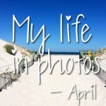 My life in photos – april 2017 #1