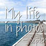 My life in photos – september 2017 #2
